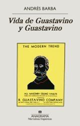 Vida de Guastavino y Guastavino - Barba, Andrés