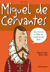 Em dic... Miguel de Cervantes
