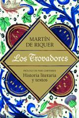 Los trovadores. Historia literaria y textos - de Riquer, Martín