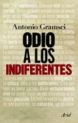 Odio a los indiferentes - Gramsci, Antonio