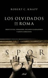 Los olvidados de Roma - Knapp, Robert C.