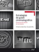 Estrategias de guión cinematográfico. El proceso de creación de u - Sánchez-Escalonilla, Antonio
