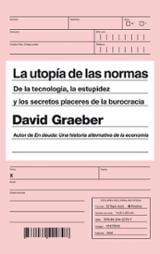 La utopía de las normas - Graeber, David