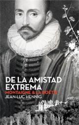 De la amistad extrema - Hennig, Jean-Luc