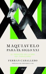 Maquiavelo para el Siglo XXI - Caballero, Ferran