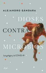 Dioses contra microbios - Gándara, Alejandro