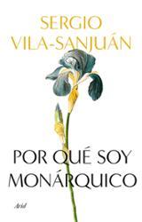 Por qué soy monárquico - Vila-Sanjuán, Sergio