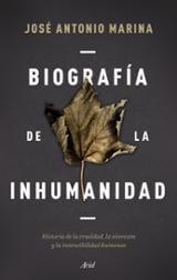 Biografía de la inhumanidad - Marina, José Antonio