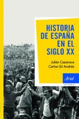 Historia de España en el siglo XX - Casanova, Julián (coord.)