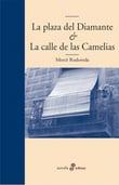 La Plaza del diamante / La calle de las camelias