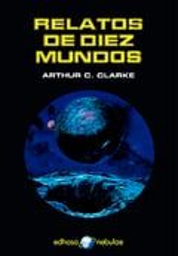 Relatos de diez mundos - Clarke, Arthur C.