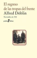 El regreso de las tropas del frente. Noviembre 1918 - Döblin, Alfred