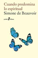 Cuando predomina lo espiritual - Beauvoir, Simone De