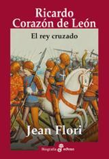 Ricardo Corazón de León, el rey cruzado - Flori, Jean