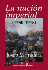 La nación imperial (1750-1918) - Fradera, Josep Maria