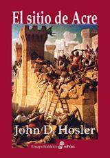 El sitio de Acre - Hosler, John D.