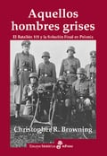 Aquellos hombres grises - Browning, Christopher R.