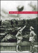 Ernst Jünger: guerra, técnica y fotografía - Sánchez Durá, Nicolás (ed.)