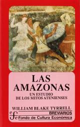 Las amazonas. Un estudio de los mitos atenienses - Blake Tyrrell, William
