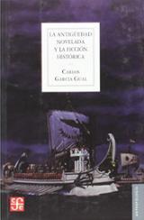 La Antigüedad novelada y la ficción histórica - García Gual, Carlos
