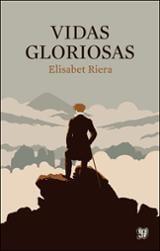 Vidas gloriosas - Riera, Elisabet