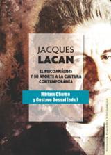 Jacques Lacan. El psicoanálisis y el aporte a la cultura contempo - AA.VV