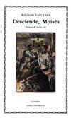 Desciende Moisés - Faulkner, William