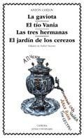 La Gaviota; El Tío Vania; Las Tres Hermanas; El Jardín de los Cer - Chejov, Anton Paulovich