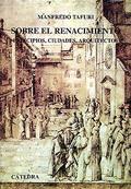 Sobre el Renacimiento: principios, ciudades, arquitectos