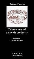 Oráculo Manual y Arte de Prudencia - Gracián, Baltasar