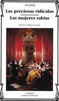 Las Preciosas Ridículas; Las Mujeres Sabias - Molière (Poquelin, Jean Baptiste)