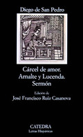 Cárcel de Amor: Tractado de Amores de Arnalte y Lucenda - San Pedro, Diego de