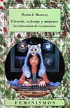 Ciencia, Cyborgs y mujeres: la reinvención de la naturaleza