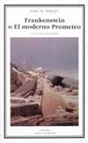 Frankenstein o El Moderno Prometeo - Shelley, Mary W.