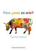 Pero ¿esto es arte? - Freeland, Cynthia