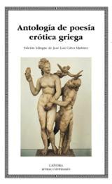 Antología de poesía erótica griega - Calvo Martínez, José Luis (Ed.)