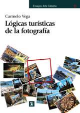 Lógicas turísticas de la fotografía - Vega, Carmelo