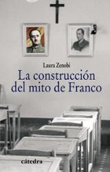 La construcción del mito de Franco - Zenobi, Laura