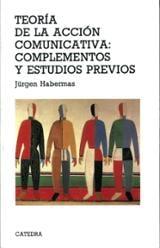 Teoría de la acción comunicativa: complementos y estudios previos