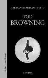 Tod Browning - Serrano Cueto, José Manuel