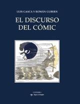 El discurso del cómic - Gubern, Román; Gasca, Luis