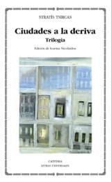 Ciudades a la deriva: Trilogía - Tsirkas, Stratis