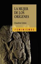La mujer de los orígenes - Cohen, Claudine
