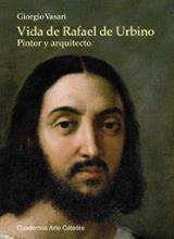 Rafael de Urbino. Pintor y arquitecto