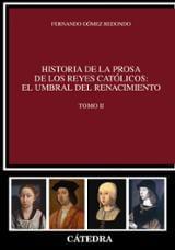 Historia de la prosa de los Reyes Católicos: El umbral del Renaci - Gómez Redondo, Fernando