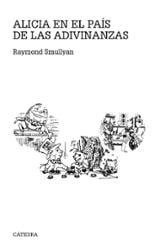 Alicia en el país de las adivinanzas - Smullyan, Raymond