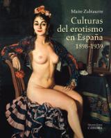 Culturas del erotismo en España, 1898-1939 - Zubiaurre, Maite