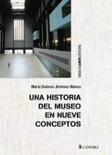 Una historia del museo en nueve conceptos - Jiménez-Blanco, María Dolores