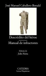 Descrédito del héroe. Manual de infractores - Caballero Bonald, José Manuel
