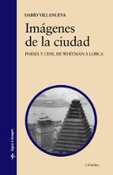 Imágenes de la ciudad. Poesía y cine de Whitman a Lorca